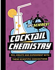 Cocktail Chemistry: Mix, Create and Experiment with These Scientific Concoctions