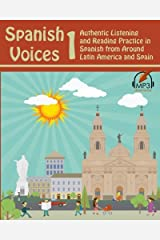 Spanish Voices 1: Authentic Listening and Reading Practice in Spanish from Around Latin America and Spain (Volume 1) Paperback