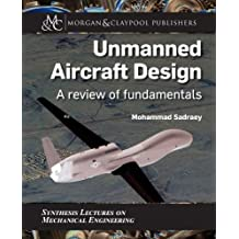 Unmanned Aircraft Design: A Review of Fundamentals (Synthesis Lectures on Mechanical Engineering)