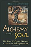 Alchemy of the Soul: The Eros and  Psyche Myth As a