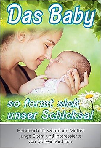 c3f31d6bec4bc5 Das Baby - so formt sich unser Schicksal  Handbuch für werdende Mütter