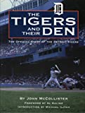 Front cover for the book Tigers and Their Den: The Offical Story of the Detroit Tigers (Honoring a Detroit Legend) by John McCollister