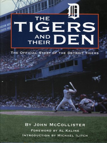 Tigers and Their Den: The Offical Story of the Detroit Tigers (Honoring a Detroit Legend)