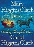 Dashing Through the Snow, Mary Higgins Clark and Carol Higgins Clark, 1439129177