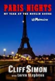 Paris Nights: My Year at the Moulin Rouge by Cliff Simon (2016-07-15)
