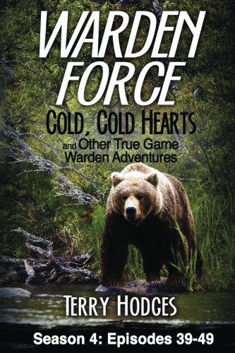 Price comparison product image Warden Force: Cold, Cold Hearts and Other True Game Warden Adventures: Episodes 39 - 49 (Volume 4)