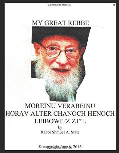 My Great Rebbe: Rabbi A.H. Leibowitz