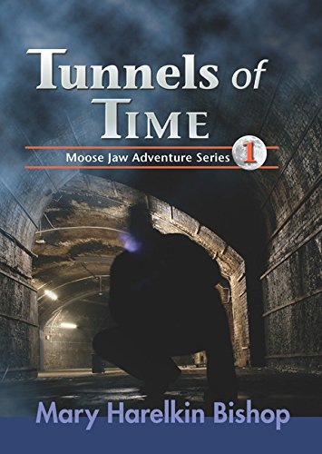 Tunnels of Time (Moose Jaw Adventure Series) ebook