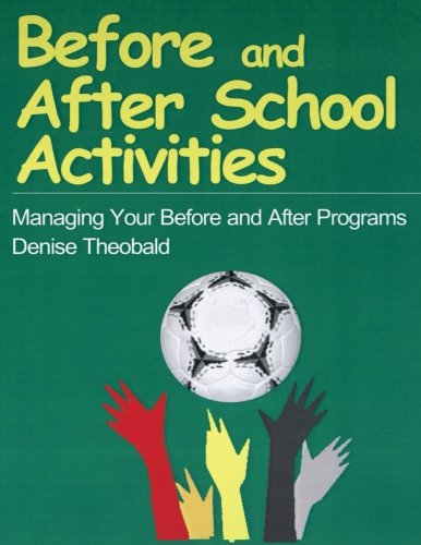 Before and After School Activities: Managing Your Before and After Programs