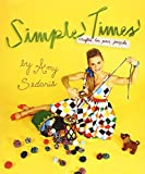Simple Times: Crafts for Poor People by Sedaris, Amy (2010) Hardcover