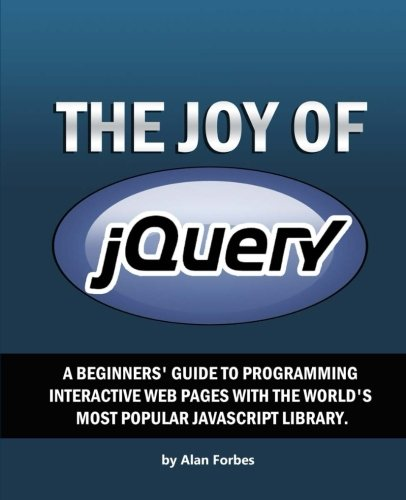the-joy-of-jquery-a-beginners-guide-to-the-worlds-most-popular-javascript-library-2