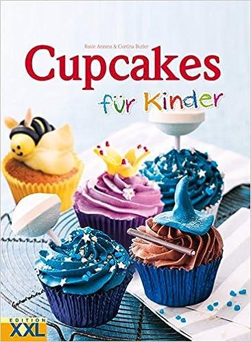 Cupcakes Fur Kinder Amazon De Rosie Anness Cortina Butler Bucher