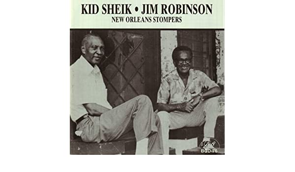 Kid Sheik and Jim Robinson - New Orleans Stompers - Amazon