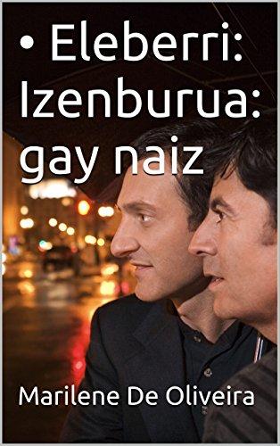 Descargar Libro • Eleberri: Izenburua: Gay Naiz Marilene De Oliveira