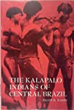 The Kalapalo Indians of Central Brazil, Basso, Ellen B., 0030862663