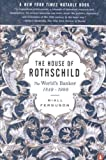 [The House of Rothschild: The World's Banker, 1849-1998] (By: Niall Ferguson) [published: September, 2000]