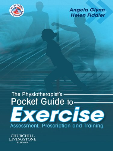 - The Physiotherapist's Pocket Guide to Exercise E-Book: Assessment, Prescription and Training (Physiotherapy Pocketbooks)