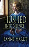 img - for Hushed into Silence (Smoky Mountain Secrets Saga) (Volume 2) book / textbook / text book