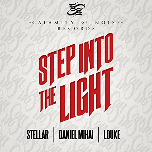 Step Into The Light And Let It Go: Step Into The Light By Daniel Mihai & Louke Stellar On