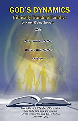 God's Dynamics: Biblically Building Families