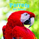 Parrots Are Smart!, Leigh Rockwood, 143589376X