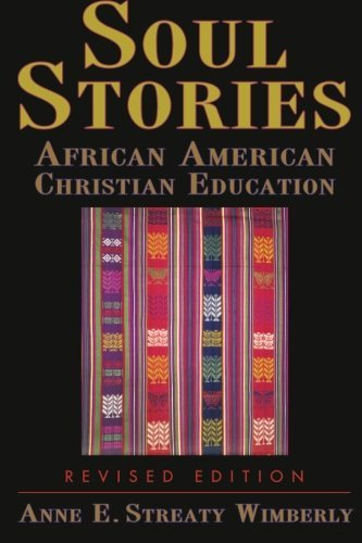 Soul Stories: African American Christian Education by Anne E. Streaty Wimberly (2005-09-01)