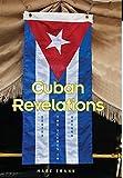Cuban Revelations: Behind The Scenes In Havana