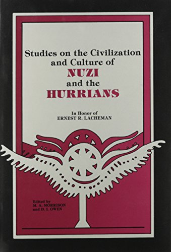 In Honor of Ernest R. Lacheman (Studies on the Civilization and Culture of Nuzi and the Hurrians)