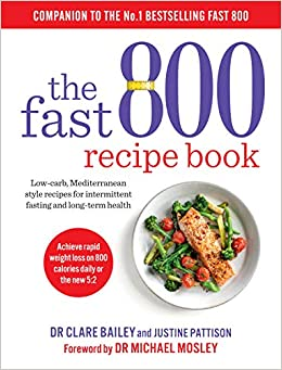 The Fast 800 Recipe Book: Low-carb, Mediterranean style
