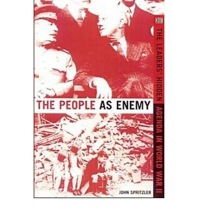 Download The People as Enemy: The Leaders' Hidden Agenda in World War II (Paperback) - Common PDF