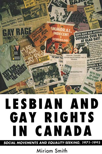 Lesbian and Gay Rights in Canada: Social Movements and Equality-Seeking, 1971-1995 (Heritage)