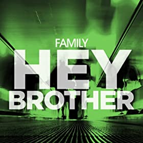 Family-Hey Brother