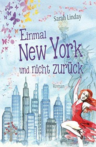 Einmal New York und nicht zurück Taschenbuch – 15. Dezember 2017 Sarah Linday Independently published 1973554399 Fiction / Humorous