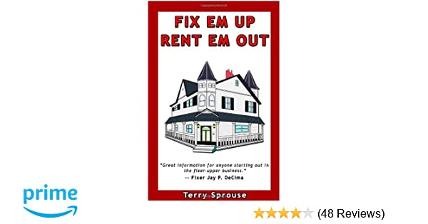 Fix em up rent em out how to start your own house fix up fix em up rent em out how to start your own house fix up rental business in your spare time or investing in real estate and creating wealth with fandeluxe Choice Image