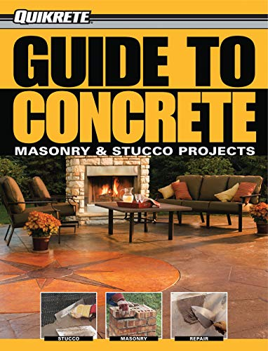 Guide to Concrete: Masonry amp Stucco Projects Quikrete
