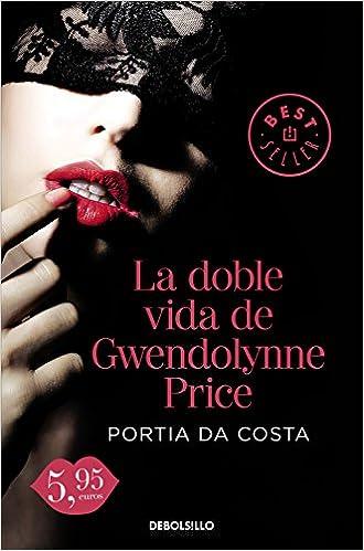 La doble vida de Gwendolynne Price (CAMPAÑAS): Amazon.es: Portia da Costa: Libros