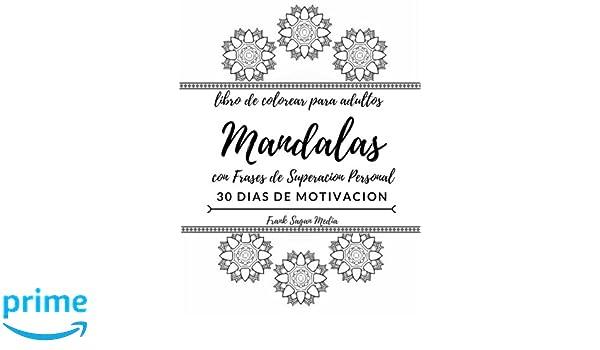 Libro de Colorear para Adultos Mandalas: con Frases de Superacion ...