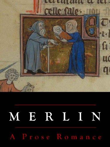 Merlin, or The Early History of King Arthur: A Prose Romance - Robert De Boron