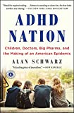 ADHD Nation: Children, Doctors, Big Pharma, and the Making of an American Epidemic