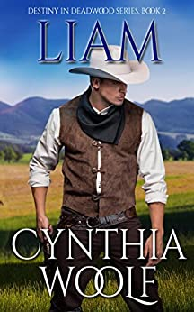 Liam (Destiny in Deadwood Book 2) by [Woolf, Cynthia]