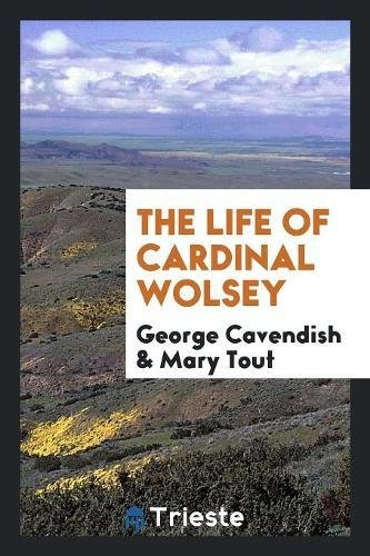 Read Online The Life of Cardinal Wolsey pdf