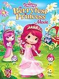 Strawberry Shortcake Movie: The Berryfest Princess