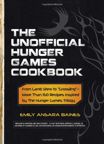 [PDF] The Unofficial Hunger Games Cookbook Free Download | Publisher : Adams Media | Category : Cooking & Food | ISBN 10 : 1440526583 | ISBN 13 : 9781440526589