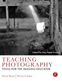 img - for Teaching Photography: Tools for the Imaging Educator (Photography Educators Series) book / textbook / text book