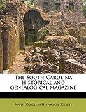 The South Carolina Historical and Genealogical Magazine, , 1179406486