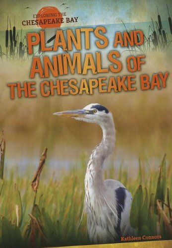 Read Online Plants and Animals of the Chesapeake Bay (Exploring the Chesapeake Bay) pdf epub