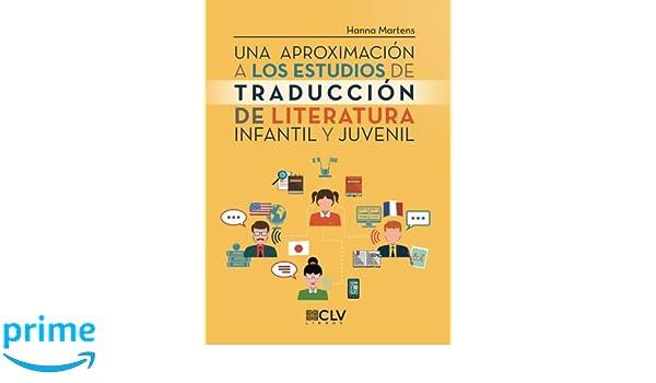Una aproximación a los estudios de traducción de literatura infantil y juvenil (Spanish Edition): Hanna Martens: 9788417052232: Amazon.com: Books