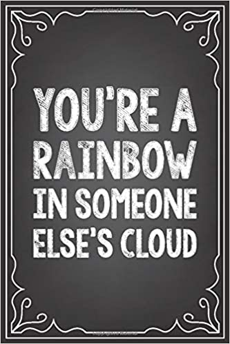 buy you re a rainbow in someone else s cloud journal or notebook