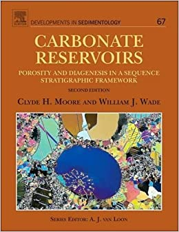 Carbonate Reservoirs, Volume 67, Second Edition: Porosity and Diagenesis in a Sequence Stratigraphic Framework (Developments in Sedimentology)