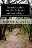 Introduction to the Science of Sociology, Robert E. Park and Ernest W. Burgess, 1497536081